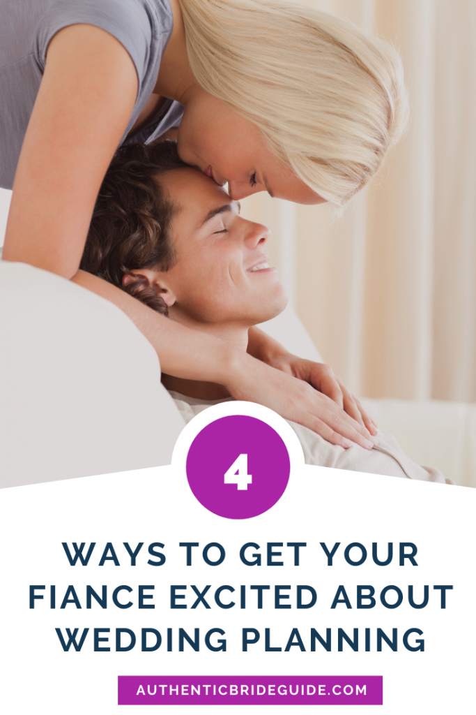Ways to get your fiance interested in wedding planning