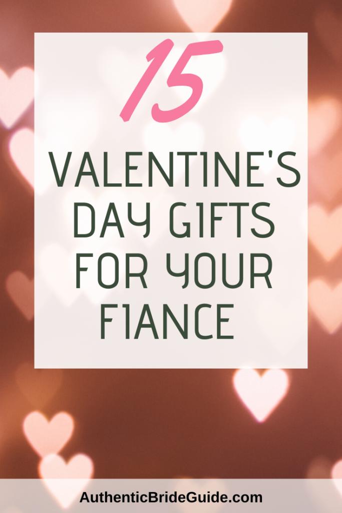 Fiance Valentine's Day Gift Ideas